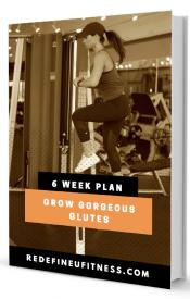 Grow Gorgeous Glutes 6 week plan